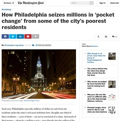 How Philadelphia seizes millions in 'pocket change' from some of the city's poorest residents