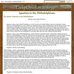 St. Ignatius of Antioch to the Philadelphians (Roberts-Donaldson translation)