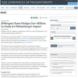 JPMorgan Chase Pledges $10-Million to Study Its Philanthropic Impact
