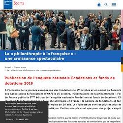 La « philanthropie à la française » : une croissance spectaculaire