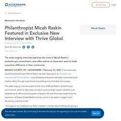 Philanthropist Micah Raskin Featured in Exclusive New Interview with Thrive Global