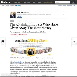 The 50 Philanthropists Who Have Given Away The Most Money