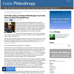 Can't Get a Grip on Omidyar Philanthropy? You're Not Alone, So Take This GuidedTour - Tech Philanthropy