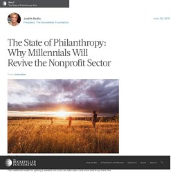 The State of Philanthropy: Why Millennials Will Revive the Nonprofit Sector - The Rockefeller Foundation