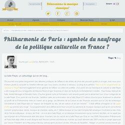 Philharmonie de Paris : symbole du naufrage de la politique culturelle en France ?