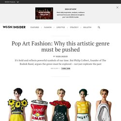 Philip Colbert: Why Pop Art Fashion must be pushed