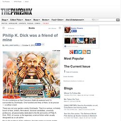 Philip K. Dick was a friend of mine - Books