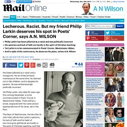 Philip Larkin deserves his spot in Poets' Corner, says A.N. WILSON