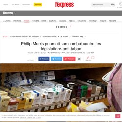 Philip Morris poursuit son combat contre les législations anti-tabac