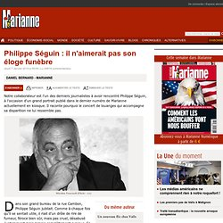 Philippe Séguin : il n'aimerait pas son éloge funèbre