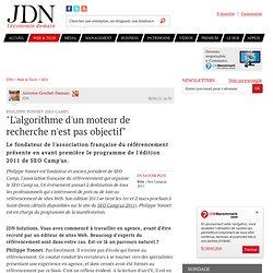 """""""L'algorithme d'un moteur de recherche n'est pas objectif"""" - Journal du Net Solutions"""