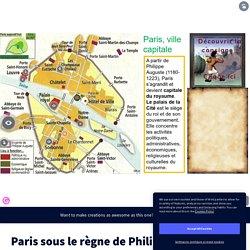 Paris sous le règne de Philippe Auguste by wiart.romain on Genially