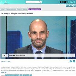 Philippe Gattet, Les banques en ligne bientôt ringardisées ?