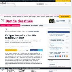 Philippe Becquelin, alias Mix &Remix, est mort