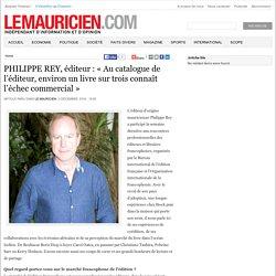 Interview de Philippe Rey (Le Mauricien)