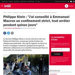 """Philippe Klein : """"J'ai conseillé à Emmanuel Macron un confinement strict, tout arrêter pendant quinze jours"""""""
