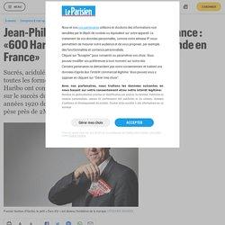 Jean-Philippe André, PDG de Haribo France : «600Haribo consommés chaque seconde en France» - Le Parisien