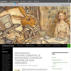 Philippe Corentin, le racontage comme un théâtre de voix masquées…