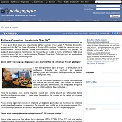 Philippe Cosentino : Imprimante 3D et SVT