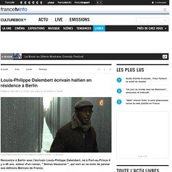 Louis-Philippe Dalembert écrivain haïtien en résidence à Berlin