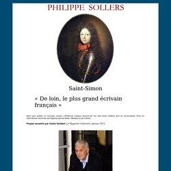 Philippe Sollers: « Saint-Simon, de loin, le plus grand écrivain français »