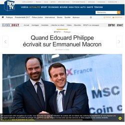 Quand Edouard Philippe écrivait sur Emmanuel Macron