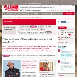 """Philippe Meirieu : """"Chaque histoire éducative est singulière"""""""