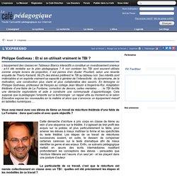 Philippe Godiveau : Et si on utilisait vraiment le TBI ?