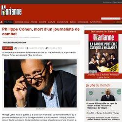 Philippe Cohen, mort d'un journaliste de combat