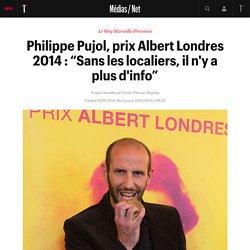 """Philippe Pujol, prix Albert Londres 2014 : """"Sans les localiers, il n'y a plus d'info"""" - Le blog Sortir Marseille"""