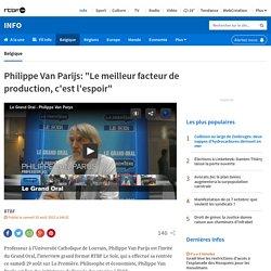 """Philippe Van Parijs: """"Le meilleur facteur de production, c'est l'espoir"""""""