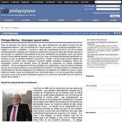 Philippe Meirieu : Enseigner quand même