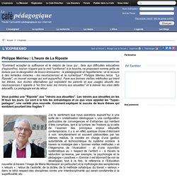 Philippe Meirieu : L'heure de La Riposte