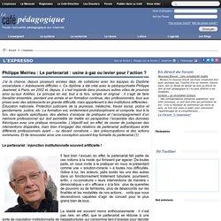 Philippe Meirieu : Le partenariat : usine à gaz ou levier pour l'action ?