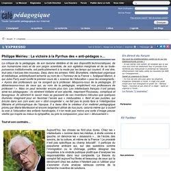Philippe Meirieu : La victoire à la Pyrrhus des « anti-pédagos »…