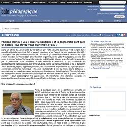 Philippe Meirieu : Les « experts mondiaux » et la démocratie sont dans un bateau : qui croyez-vous qui tombe à l'eau ?