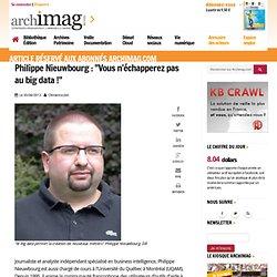 """Philippe Nieuwbourg : """"Vous n'échapperez pas au big data !"""""""