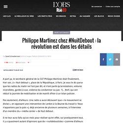 Philippe Martinez chez #NuitDebout: la révolution est dans les détails