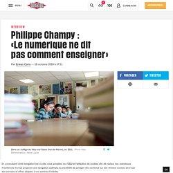 Philippe Champy: «Lenumériquenedit pascommentenseigner»