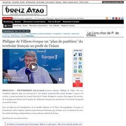 """Philippe de Villiers évoque un """"plan de partition"""" du territoire français au profit de l'islam"""