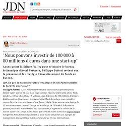 """""""Nous pouvons investir de 100000à 80millions d'euros dans une start-up"""""""