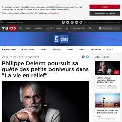 """Philippe Delerm poursuit sa quête des petits bonheurs dans """"La vie en relief"""" - rts.ch - Livres"""