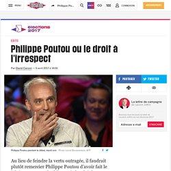 Philippe Poutou ou le droit à l'irrespect