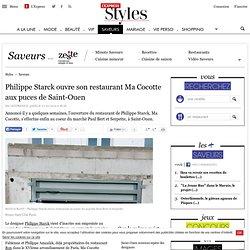 Philippe Starck ouvre son restaurant Ma Cocotte aux puces de Saint-Ouen