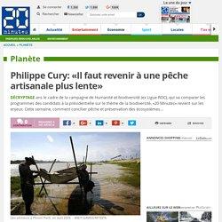Philippe Cury: «Il faut revenir à une pêche artisanale plus lente»