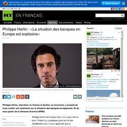 Philippe Herlin : «La situation des banques en Europe est explosive»