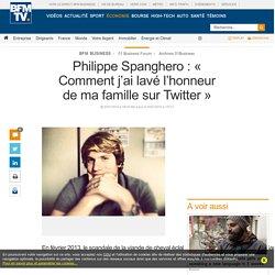 Philippe Spanghero : « Comment j'ai lavé l'honneur de ma famille sur Twitter »