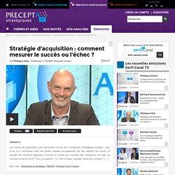 Philippe Véry, EDHEC Business School - Stratégie d'acquisition : comment mesurer le succès ou l'échec