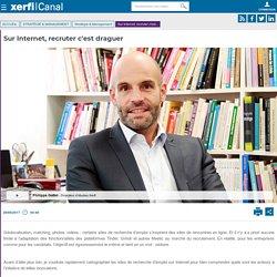 Philippe Gattet, Sur Internet, recruter c'est draguer - Stratégie & Management
