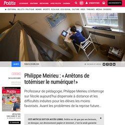 Philippe Meirieu : « Arrêtons de totémiser le numérique ! » par Olivier Doubre